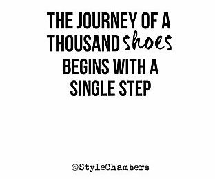 Journey of a thousand shoes quote